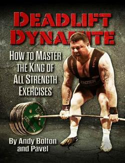 Pavel Tsatsouline, Andy Bolton - Deadlift Dynamite