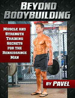 Pavel Tsatsouline - Beyond Bodybuilding