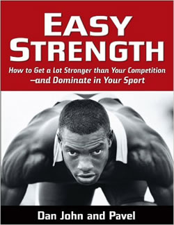 Pavel Tsatsouline, Dan John - Easy Strength