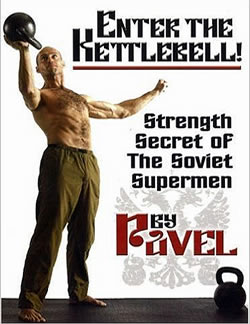 Pavel Tsatsouline - Enter the Kettlebell