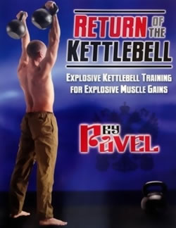 Pavel Tsatsouline - Return of the Kettlebell