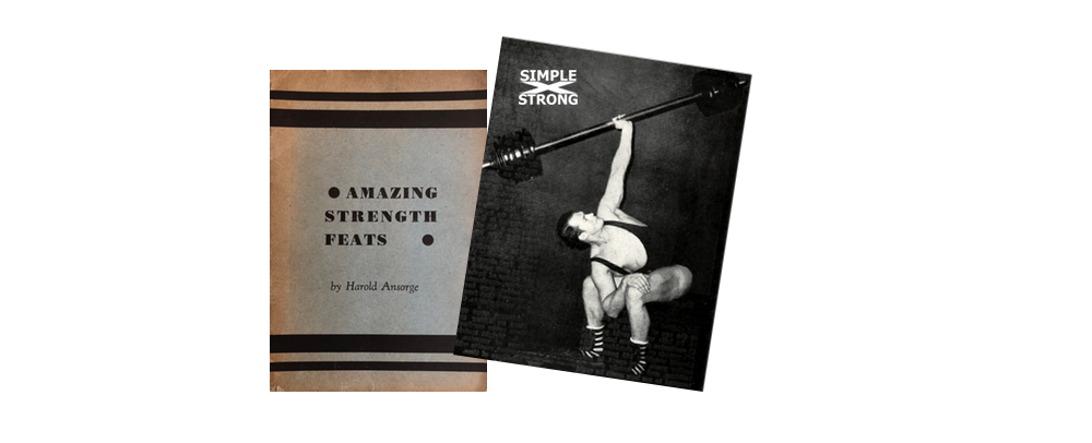 Harold Ansorge, Amazing Feats of Strength: Bent Pressing Heavy Weights